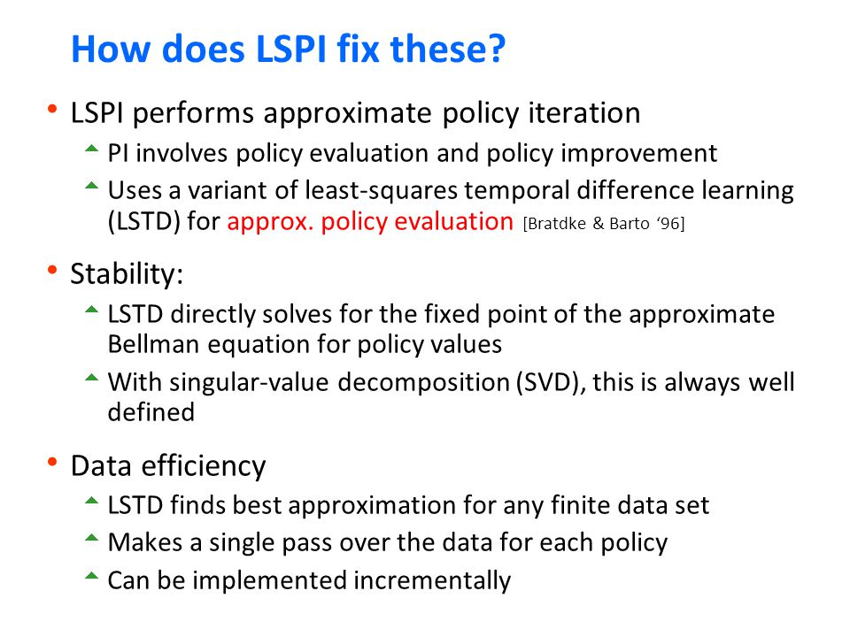 How does LSPI fix these LSPI performs approximate policy iteration