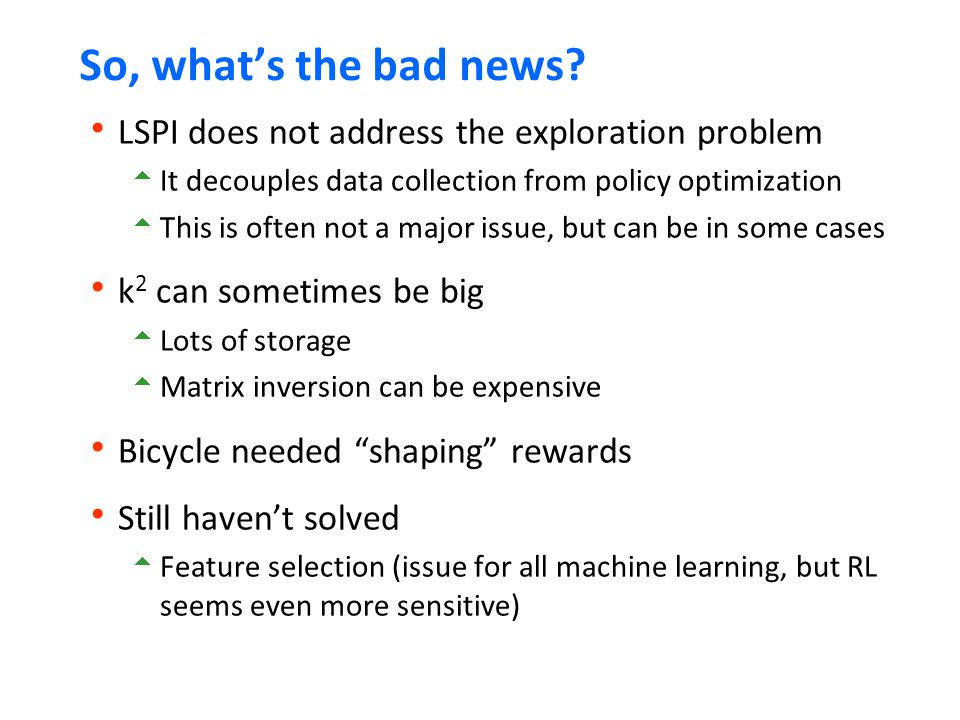 So, what's the bad news LSPI does not address the exploration problem
