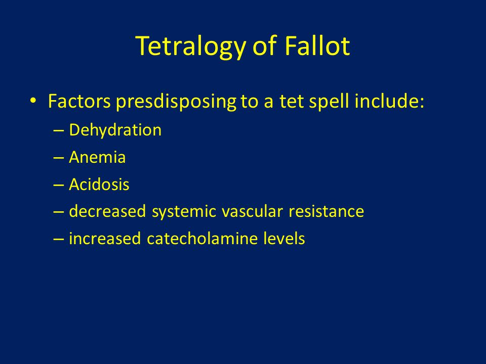 Tetralogy of Fallot Factors presdisposing to a tet spell include: