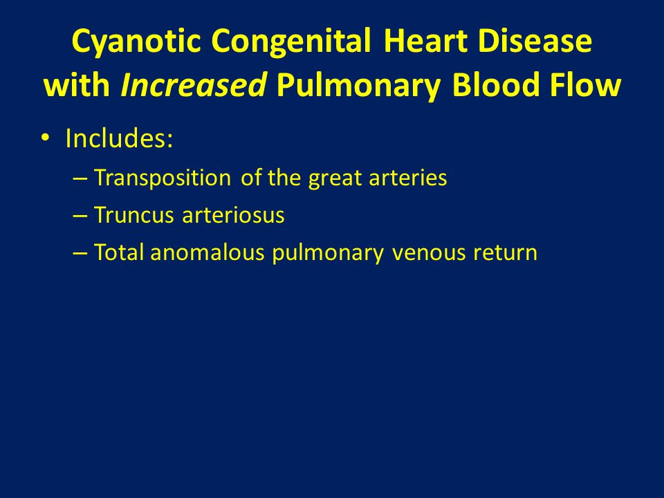 Cyanotic Congenital Heart Disease with Increased Pulmonary Blood Flow