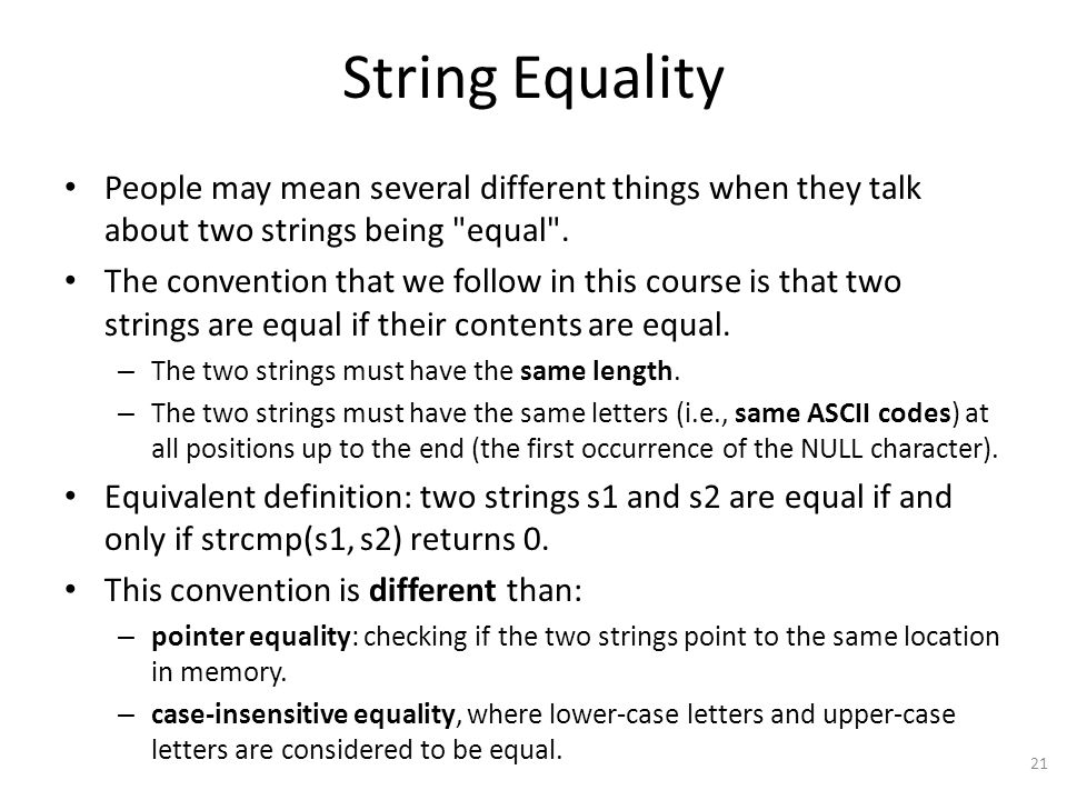 String Equality People may mean several different things when they talk about two strings being equal .