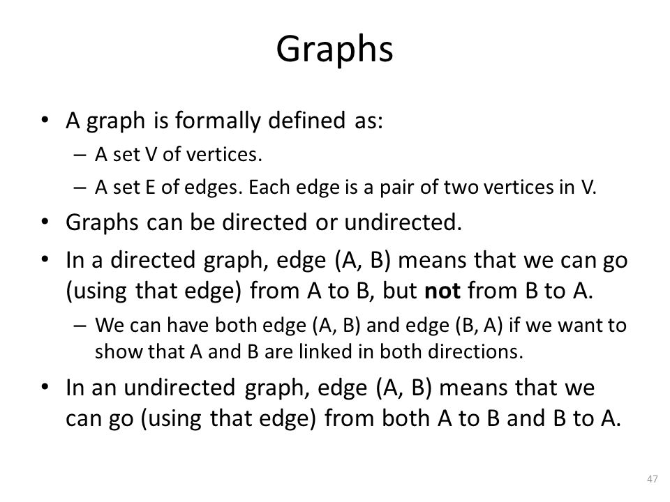 Graphs A graph is formally defined as: