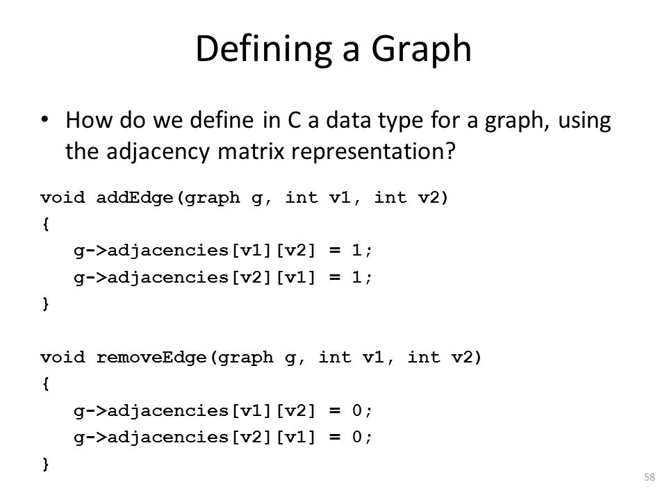 Defining a Graph How do we define in C a data type for a graph, using the adjacency matrix representation