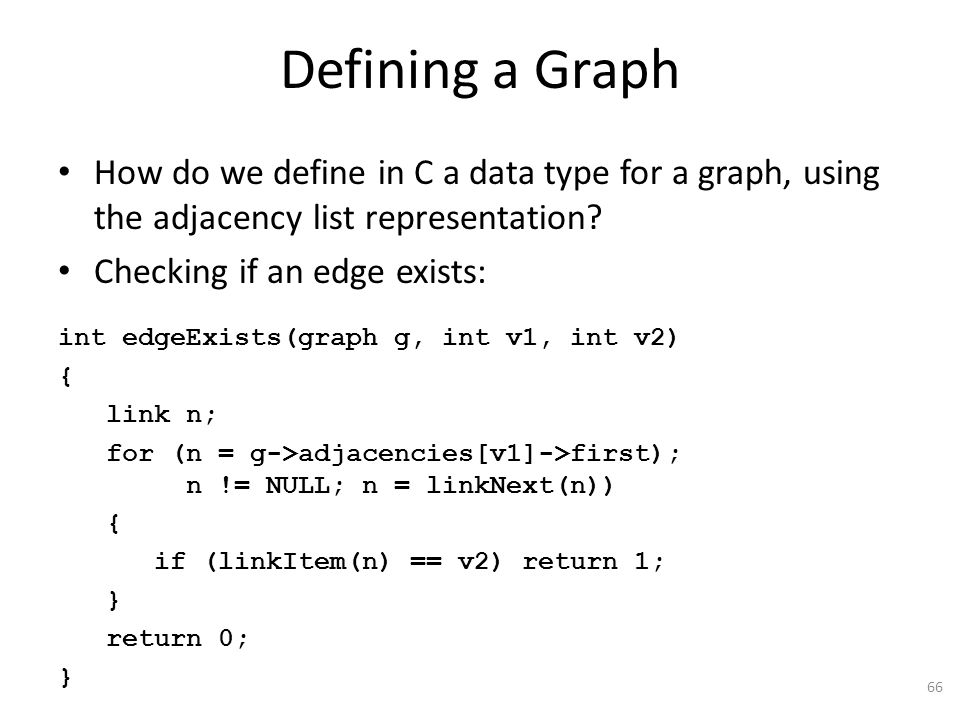 Defining a Graph How do we define in C a data type for a graph, using the adjacency list representation