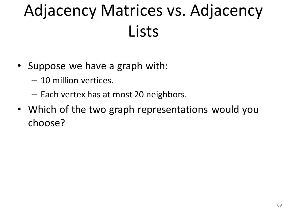 Adjacency Matrices vs. Adjacency Lists
