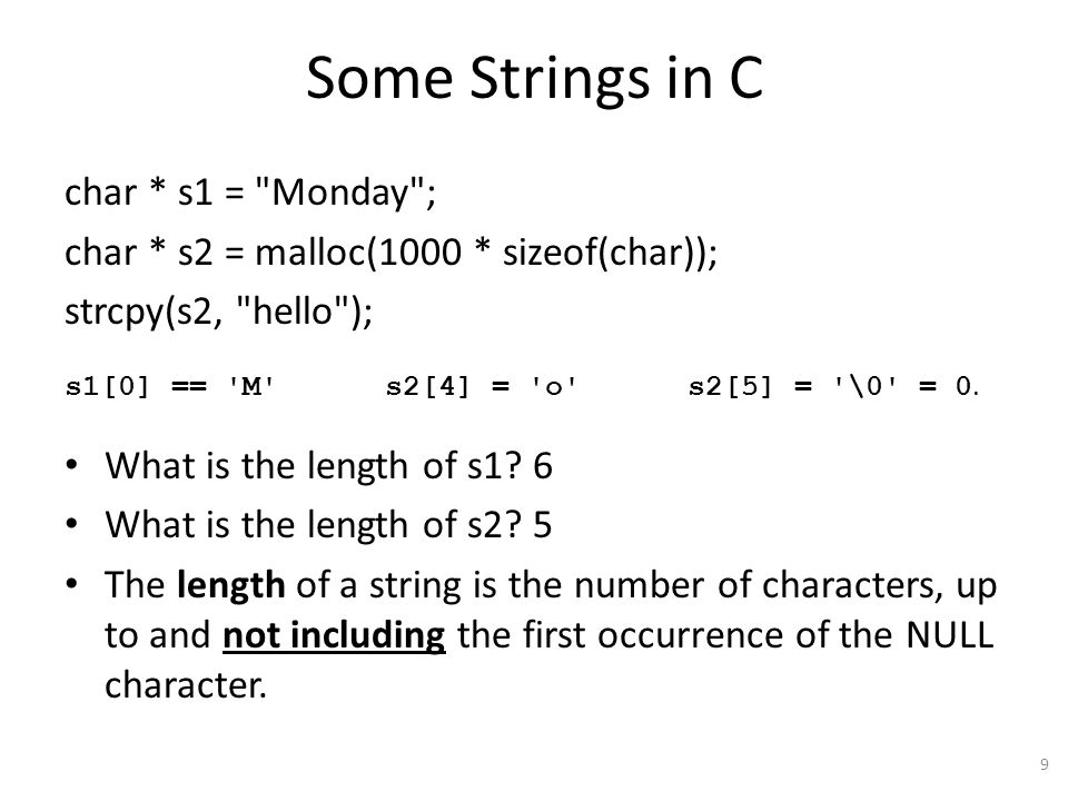 Some Strings in C char * s1 = Monday ;