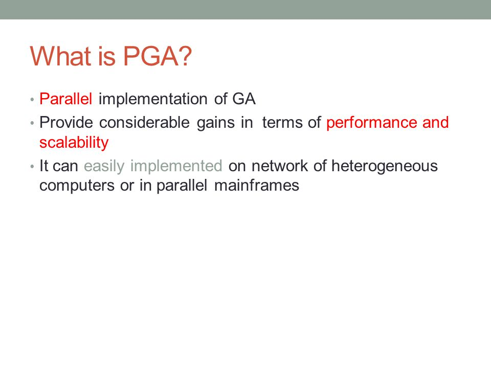 What is PGA Parallel implementation of GA