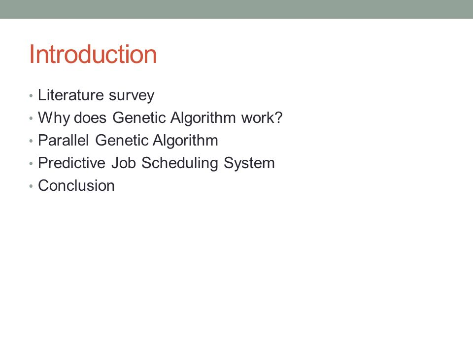Introduction Literature survey Why does Genetic Algorithm work