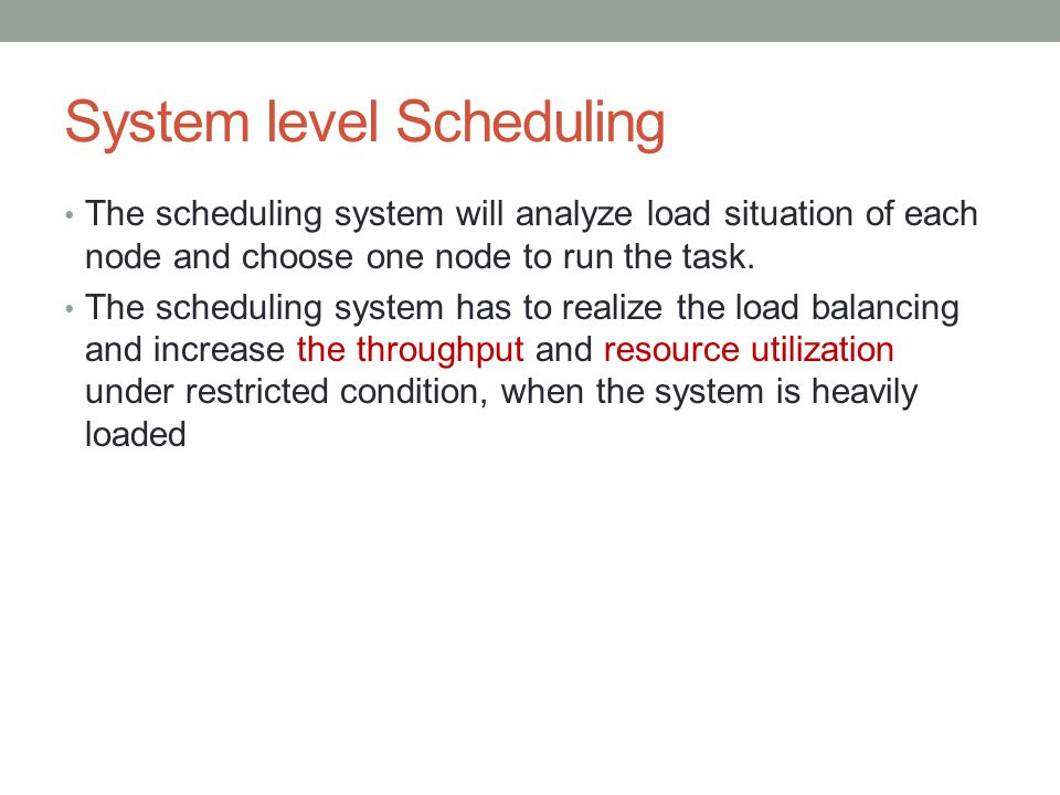 System level Scheduling