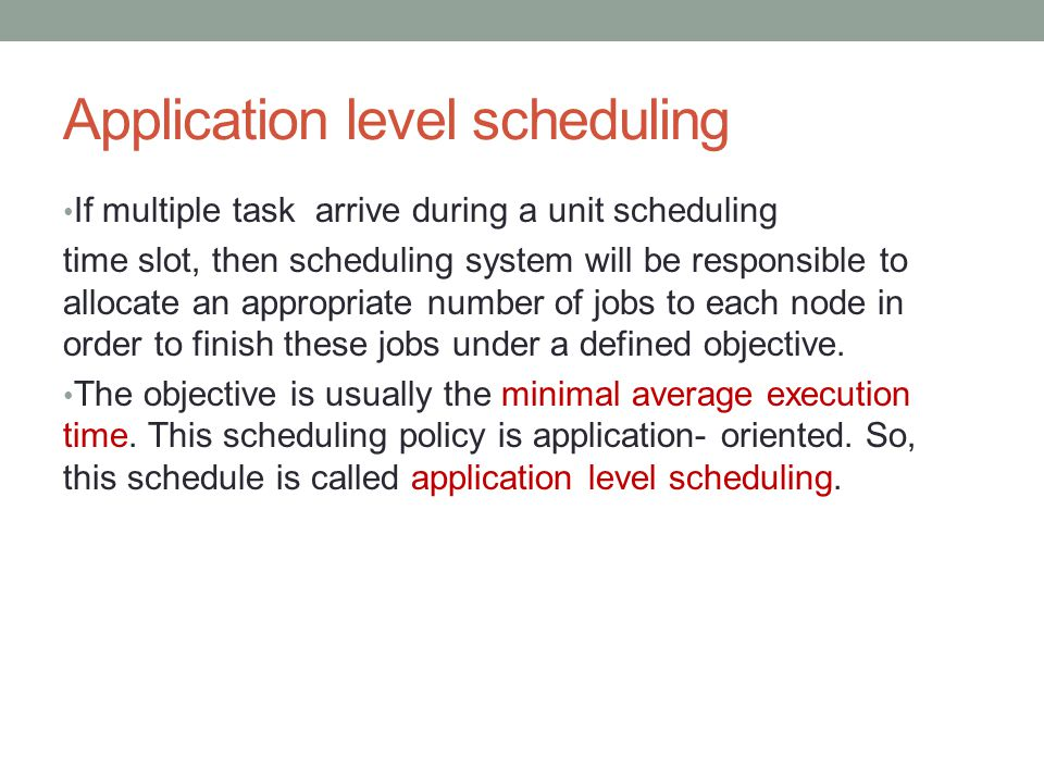 Application level scheduling