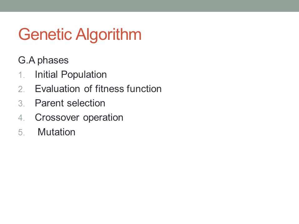 Genetic Algorithm G.A phases Initial Population