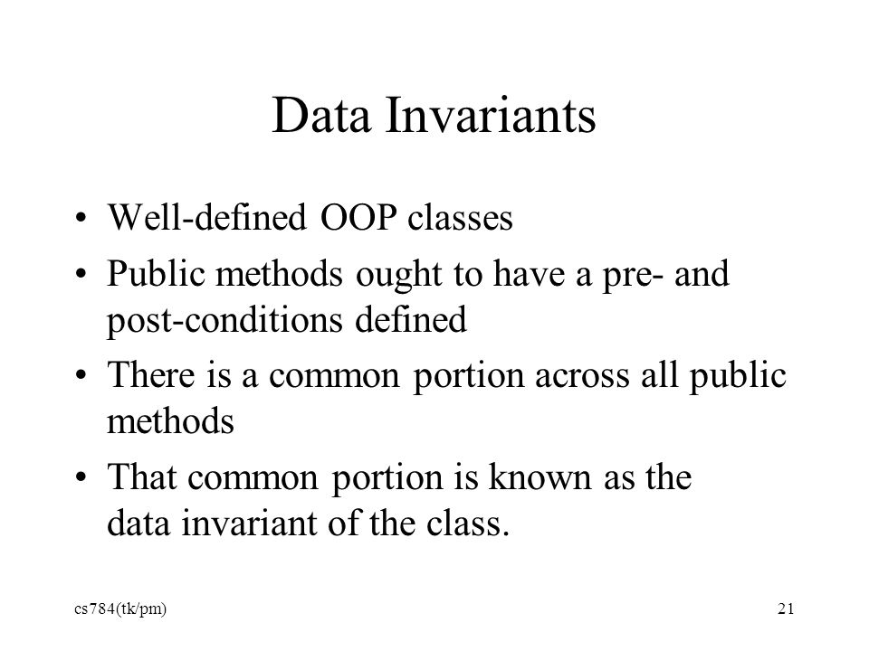Data Invariants Well-defined OOP classes
