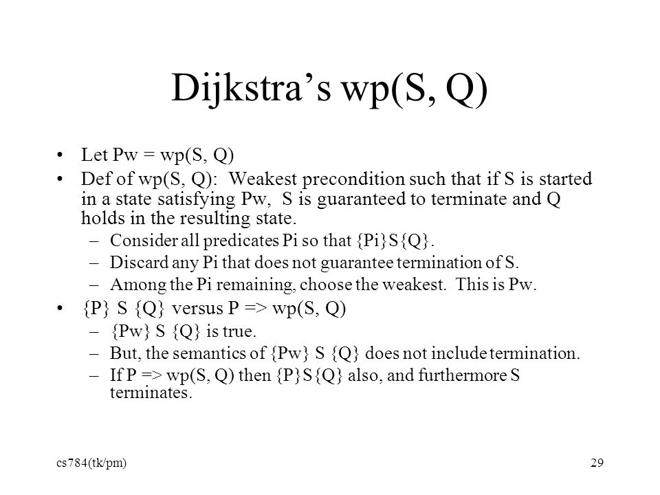 Dijkstra's wp(S, Q) Let Pw = wp(S, Q)