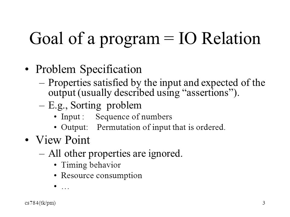 Goal of a program = IO Relation