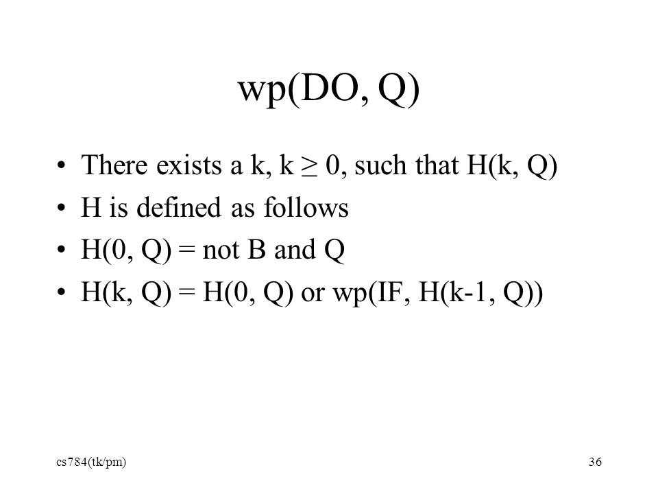 wp(DO, Q) There exists a k, k ≥ 0, such that H(k, Q)
