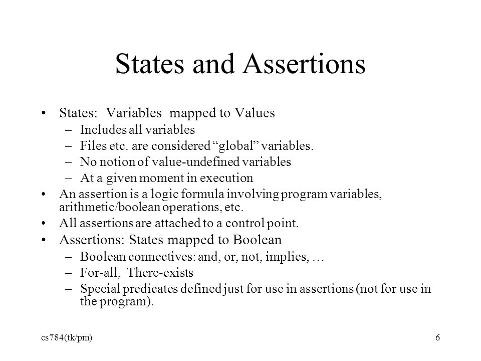 States and Assertions States: Variables mapped to Values