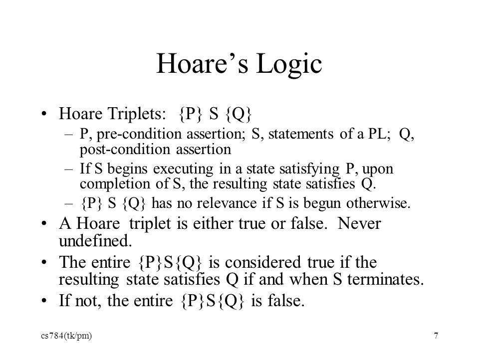 Hoare's Logic Hoare Triplets: {P} S {Q}