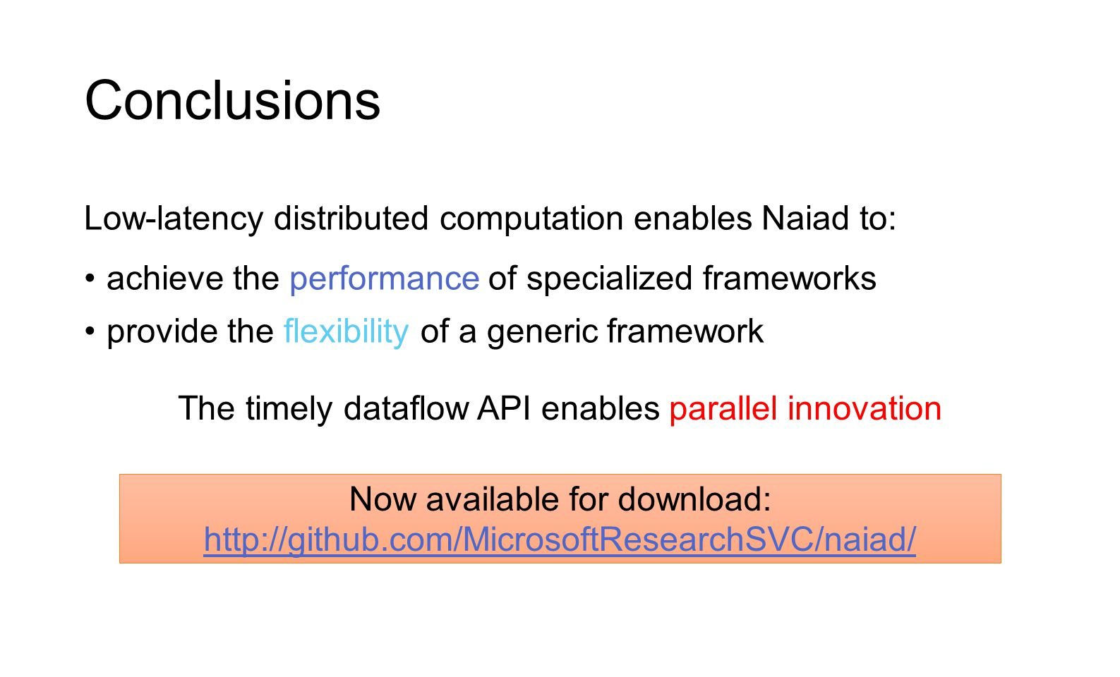 Conclusions Low-latency distributed computation enables Naiad to: