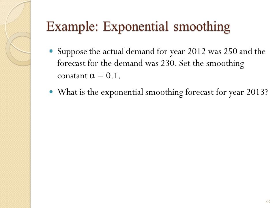Example: Exponential smoothing