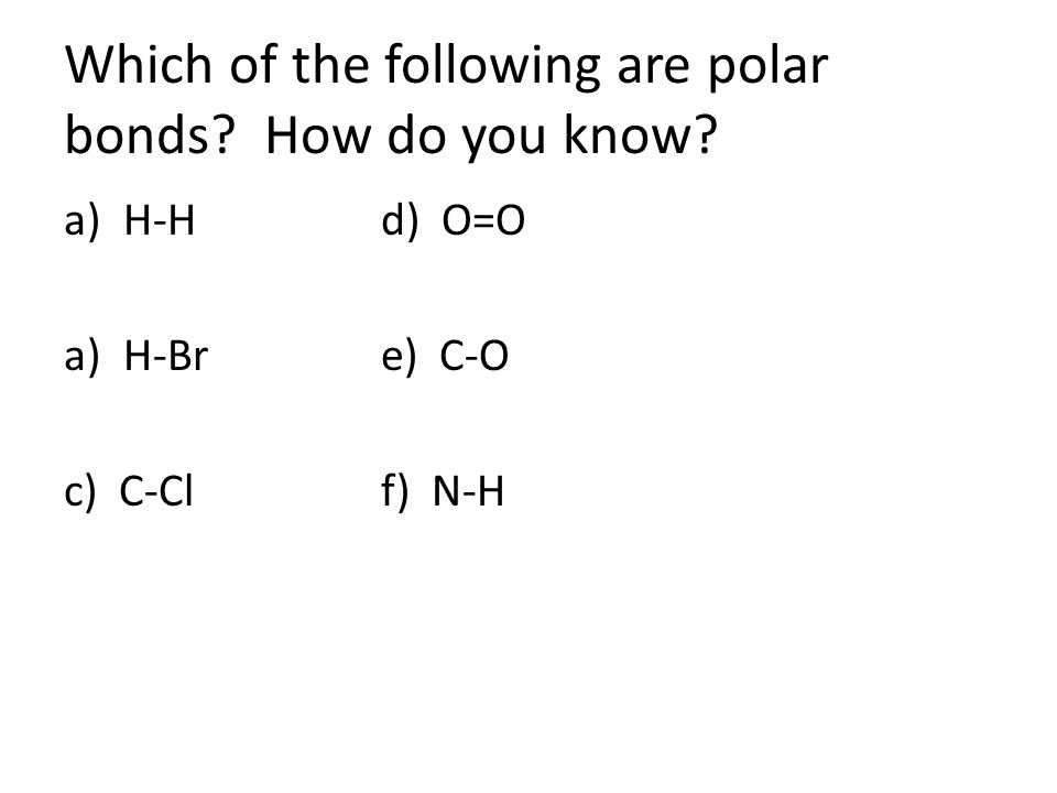 Which of the following are polar bonds How do you know