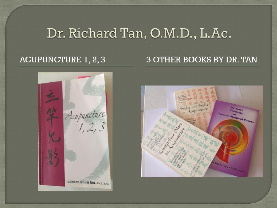 Dr. Richard Tan, O.M.D., L.Ac. Acupuncture 1, 2, 3