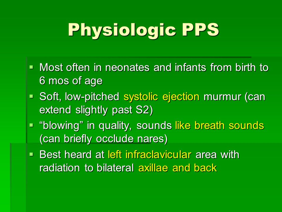 Physiologic PPS Most often in neonates and infants from birth to 6 mos of age.