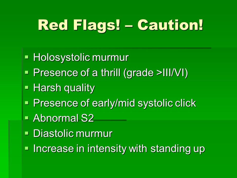 Red Flags! – Caution! Holosystolic murmur