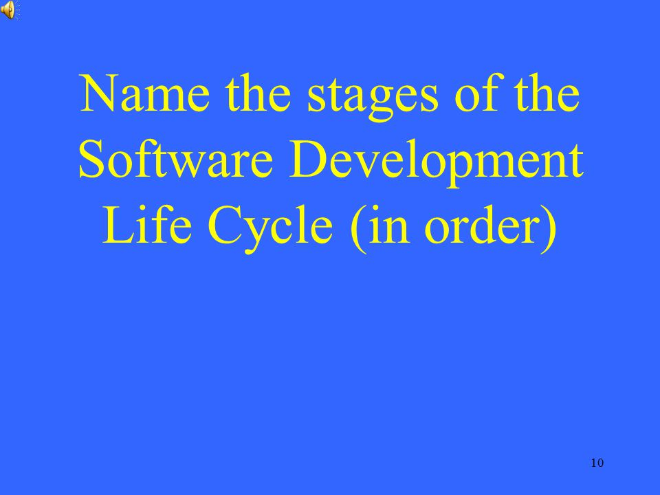 Name the stages of the Software Development Life Cycle (in order)