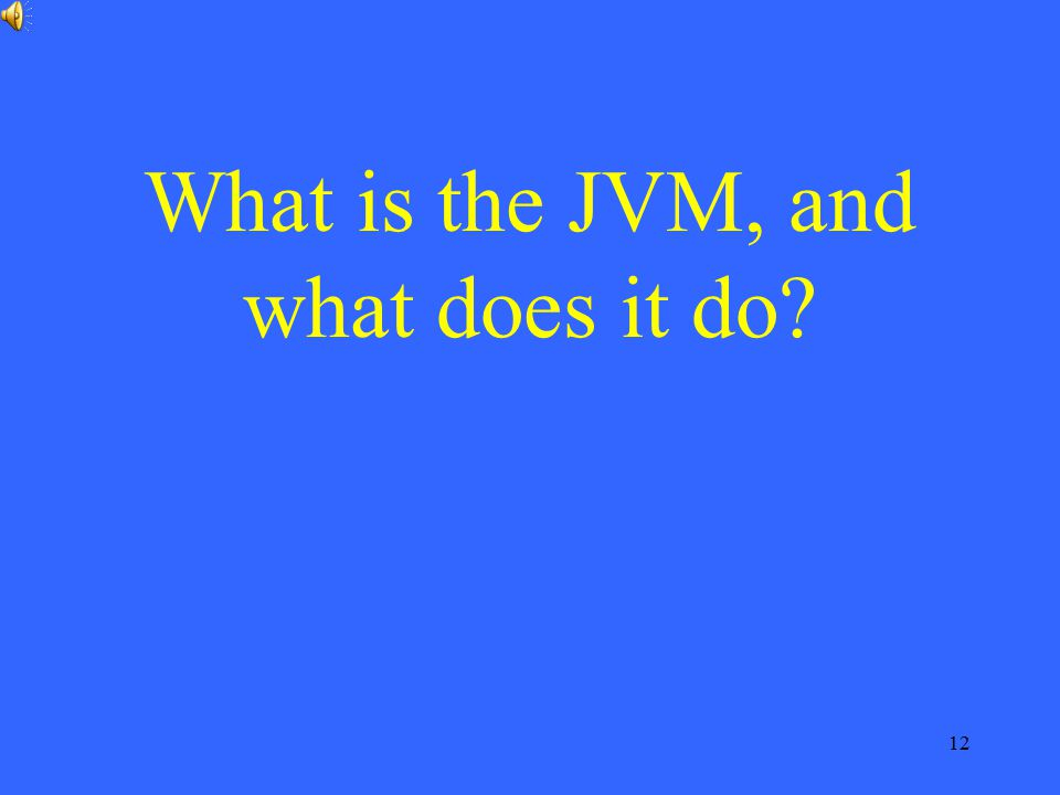 What is the JVM, and what does it do