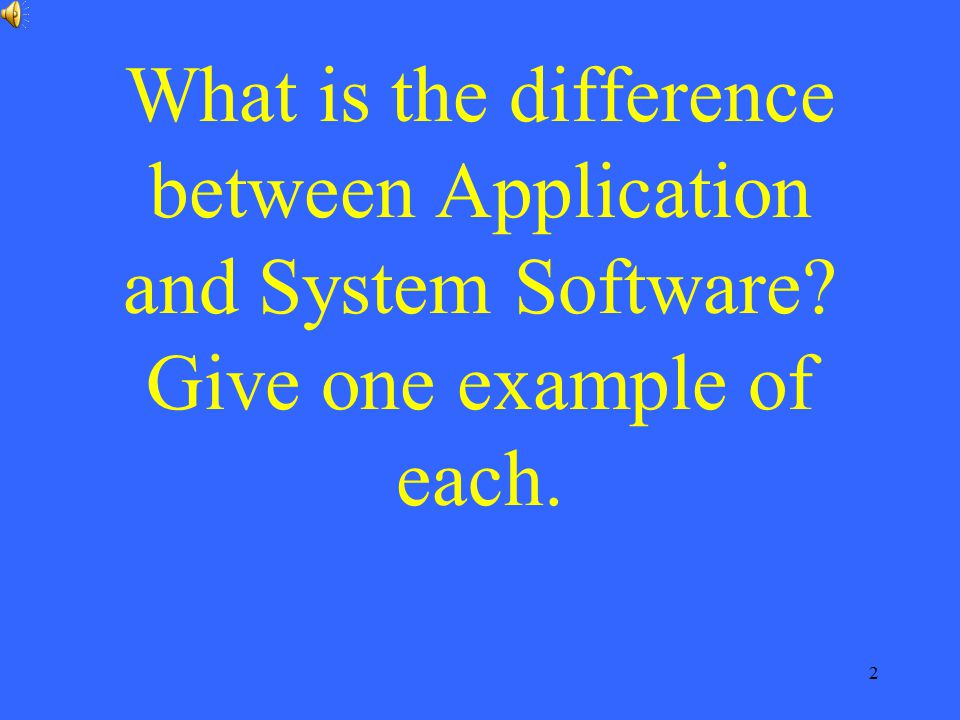 What is the difference between Application and System Software