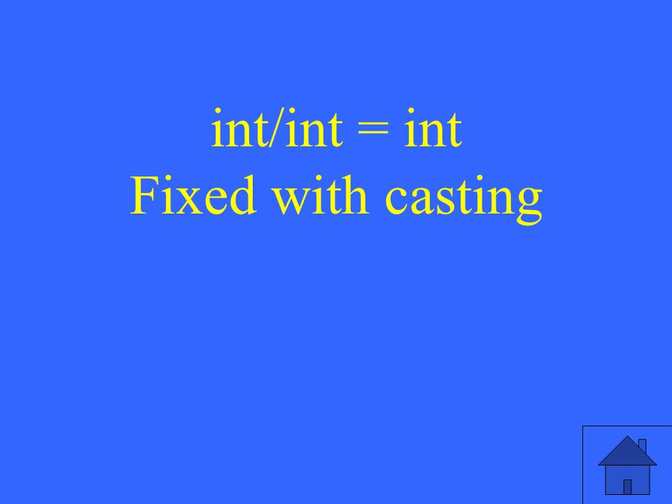 int/int = int Fixed with casting