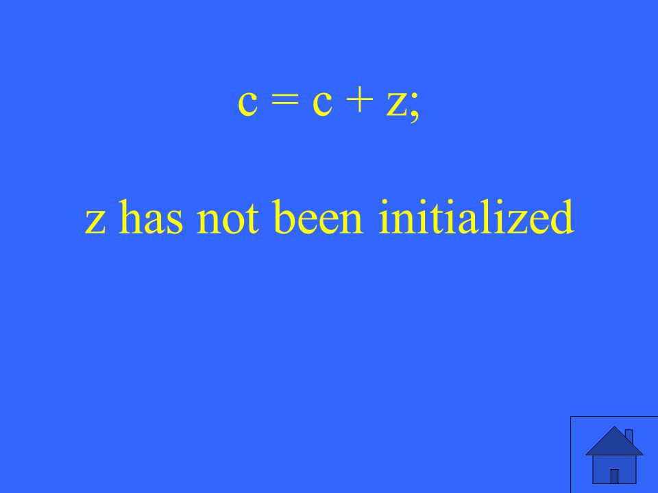 c = c + z; z has not been initialized