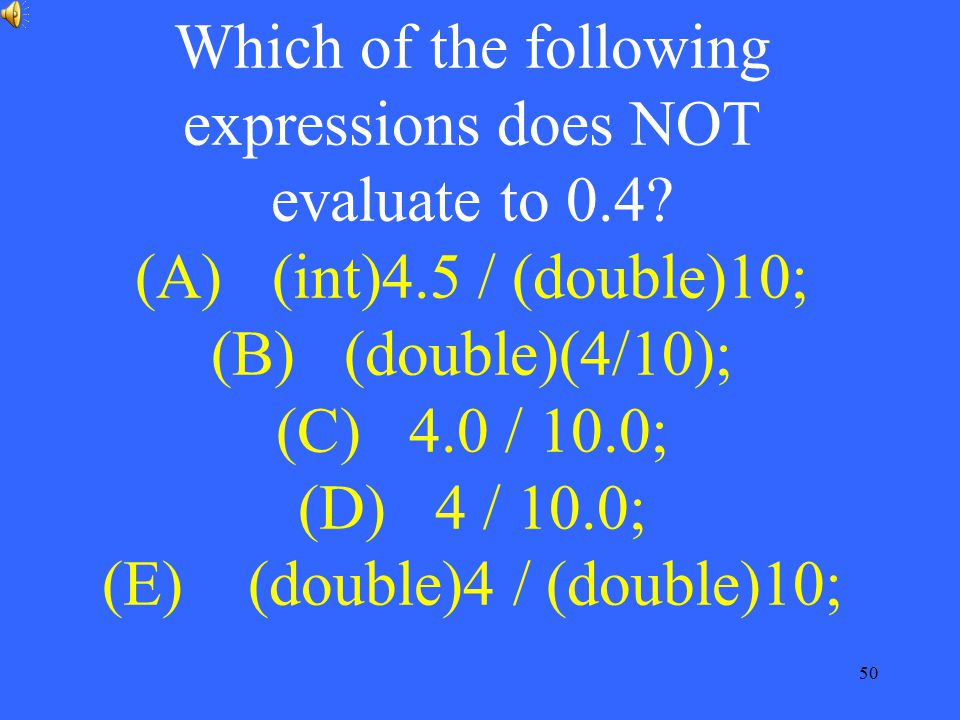 Which of the following expressions does NOT evaluate to 0. 4