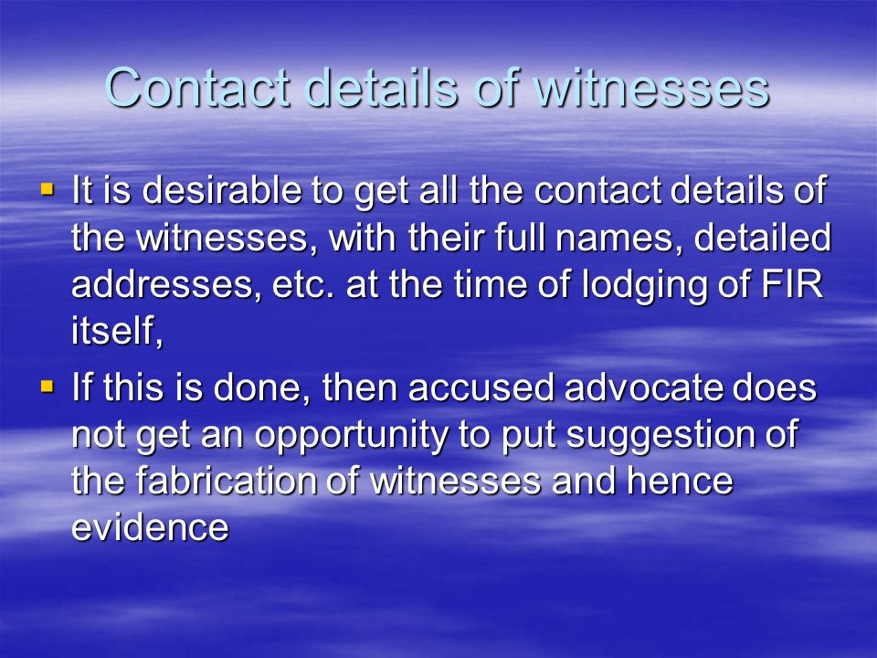 Contact details of witnesses