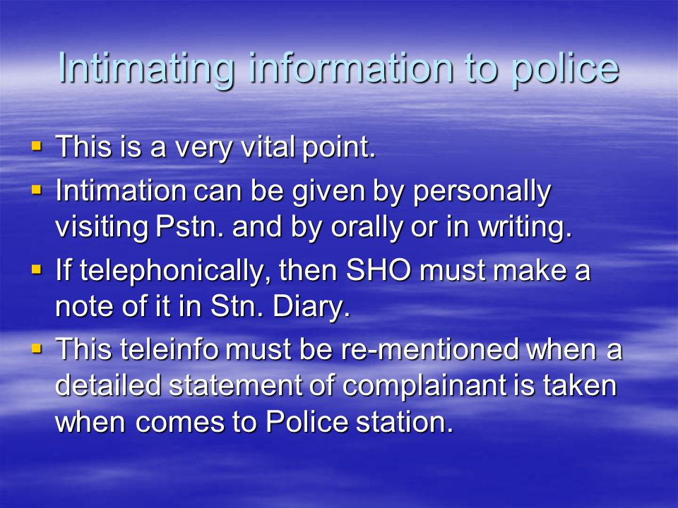 Intimating information to police