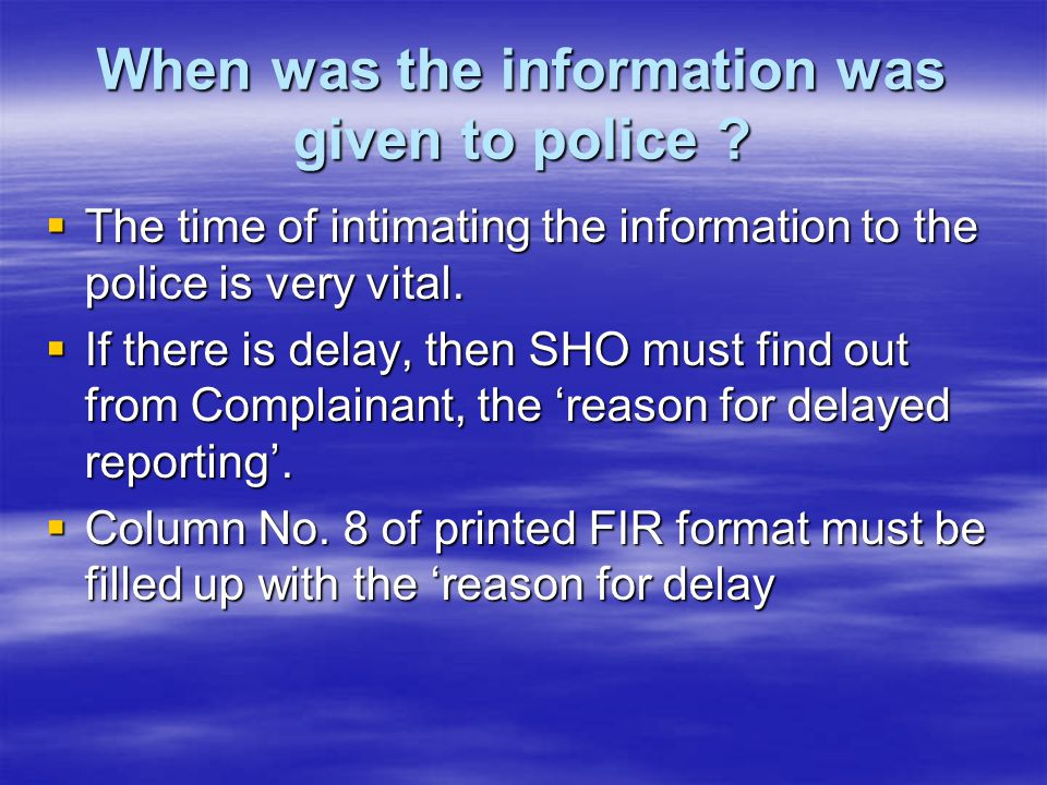 When was the information was given to police