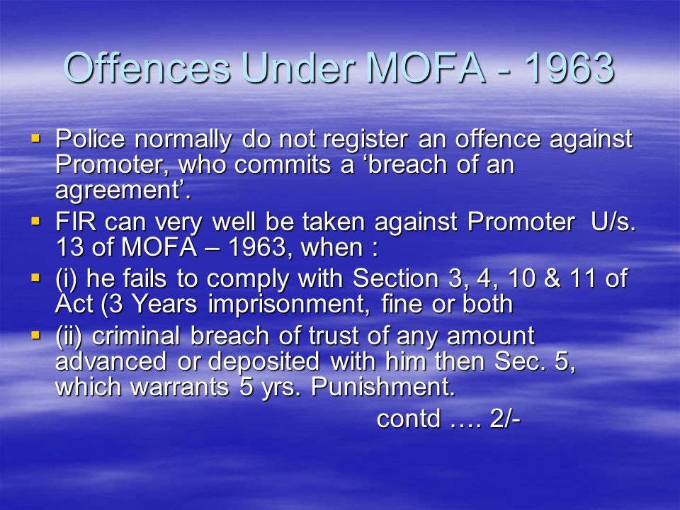 Offences Under MOFA - 1963 Police normally do not register an offence against Promoter, who commits a 'breach of an agreement'.