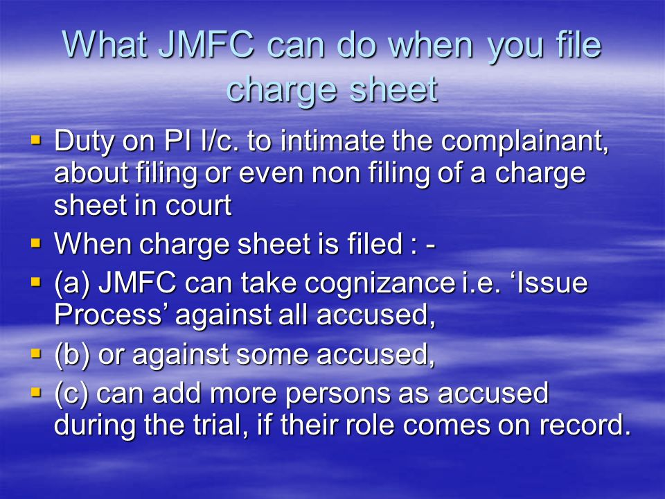 What JMFC can do when you file charge sheet
