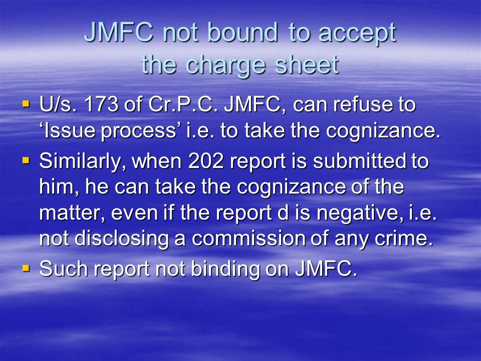 JMFC not bound to accept the charge sheet