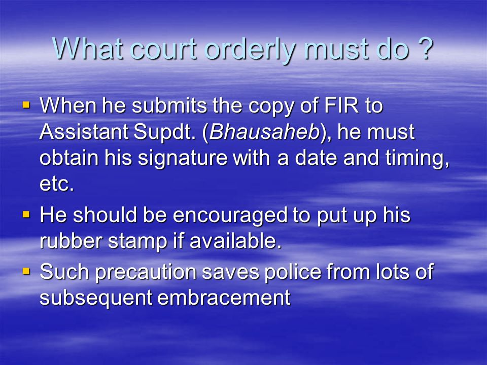 What court orderly must do