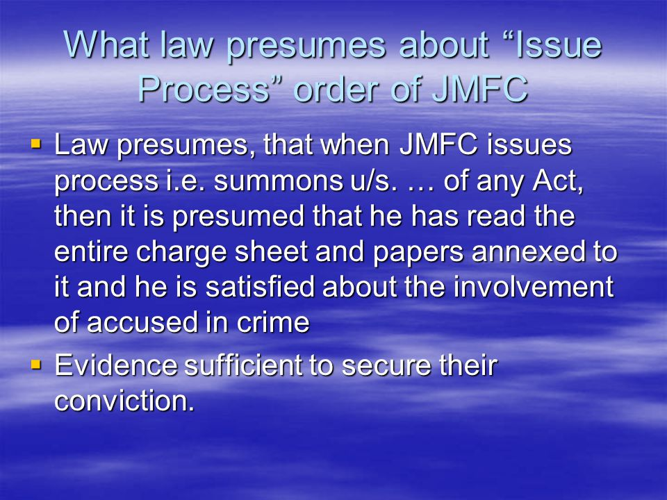 What law presumes about Issue Process order of JMFC