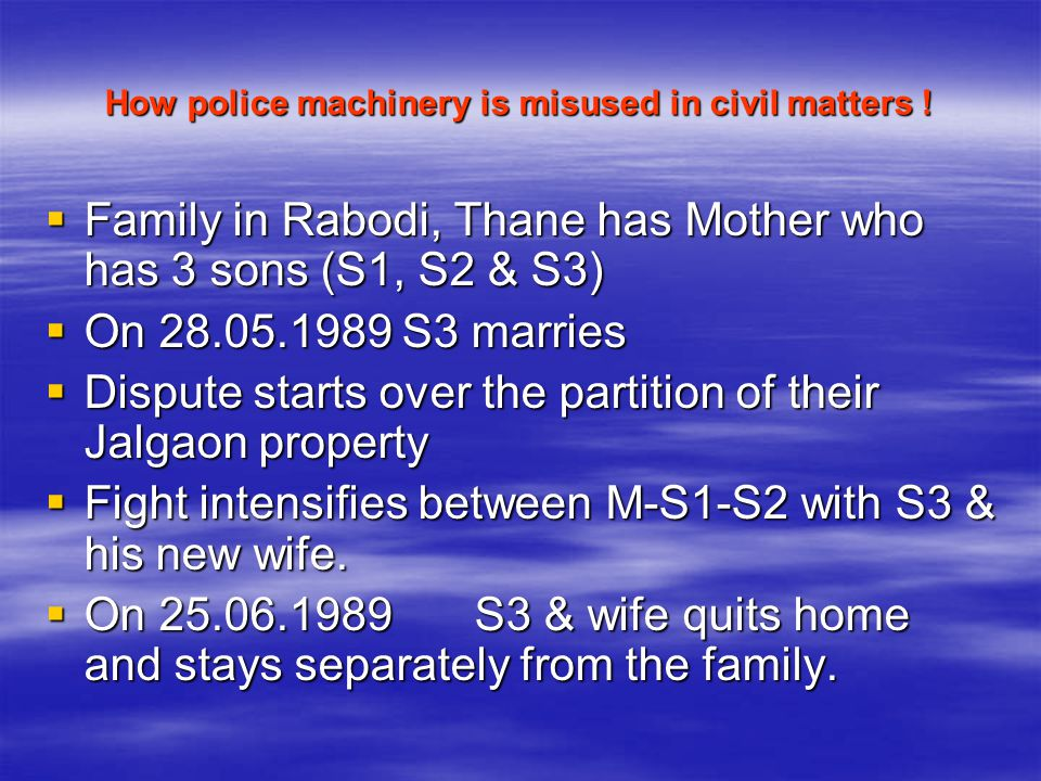 How police machinery is misused in civil matters !