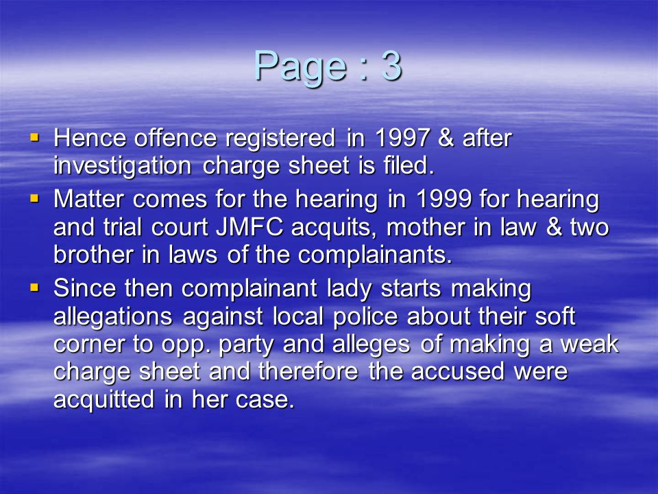Page : 3 Hence offence registered in 1997 & after investigation charge sheet is filed.