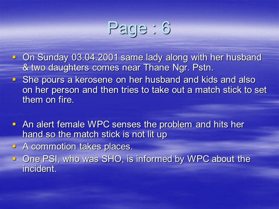 Page : 6 On Sunday 03.04.2001 same lady along with her husband & two daughters comes near Thane Ngr. Pstn.
