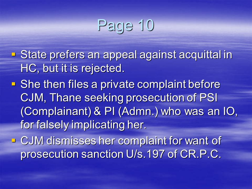 Page 10 State prefers an appeal against acquittal in HC, but it is rejected.