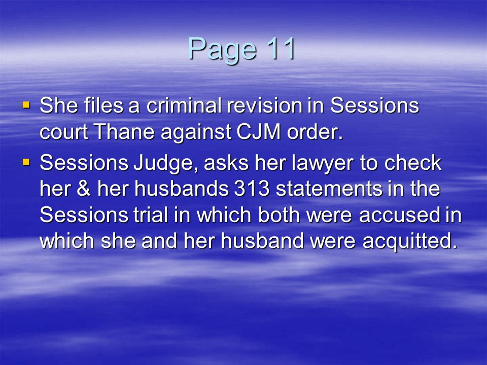 Page 11 She files a criminal revision in Sessions court Thane against CJM order.
