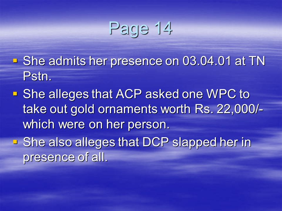 Page 14 She admits her presence on 03.04.01 at TN Pstn.