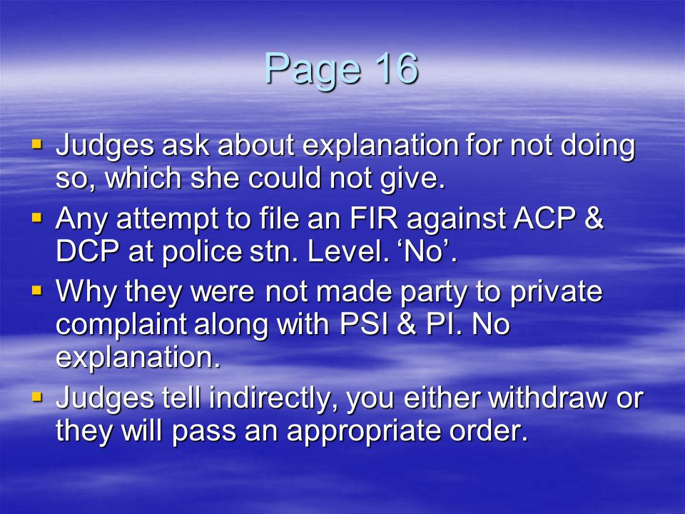 Page 16 Judges ask about explanation for not doing so, which she could not give.