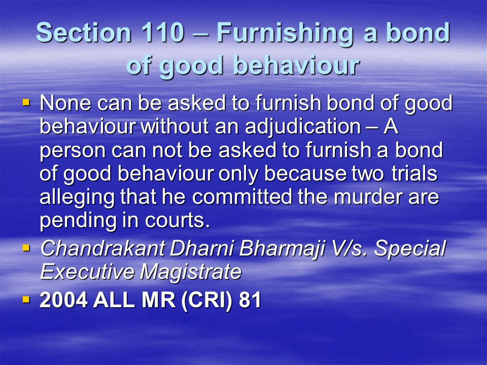 Section 110 – Furnishing a bond of good behaviour
