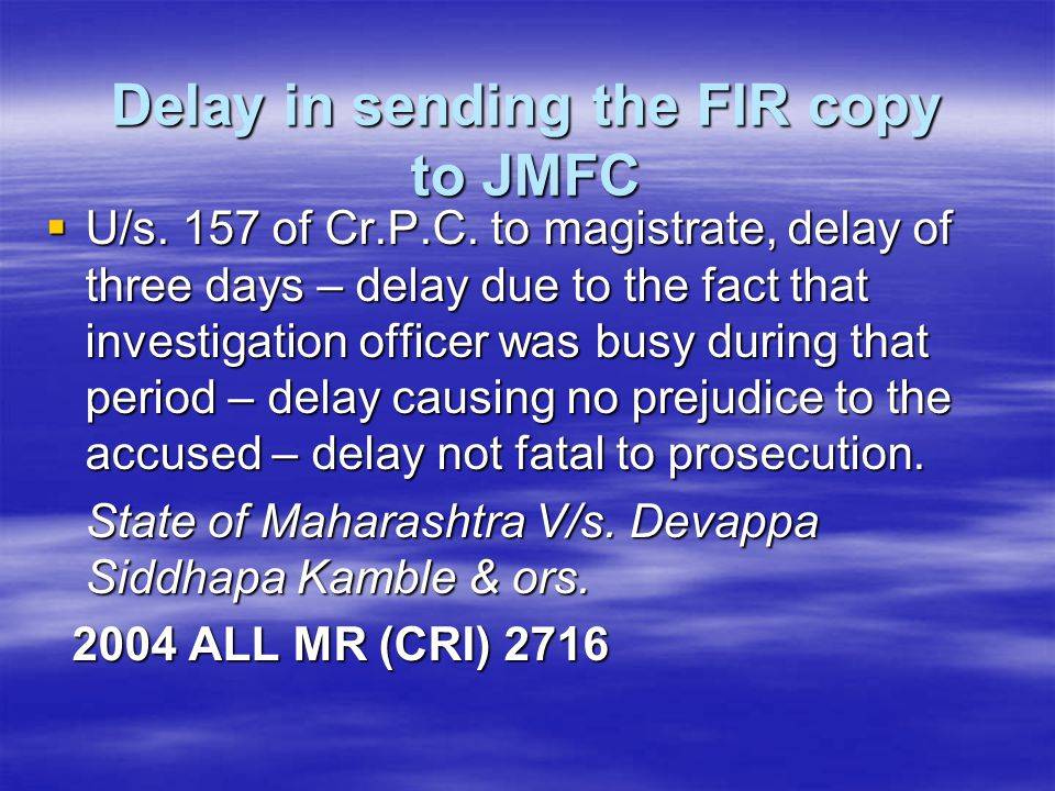 Delay in sending the FIR copy to JMFC